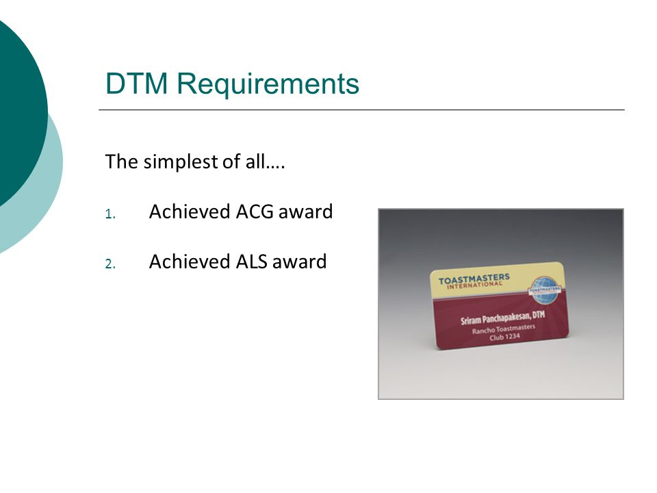 DTM Requirements The simplest of all…. Achieved ACG award