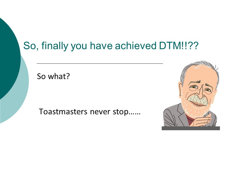 So, finally you have achieved DTM!!