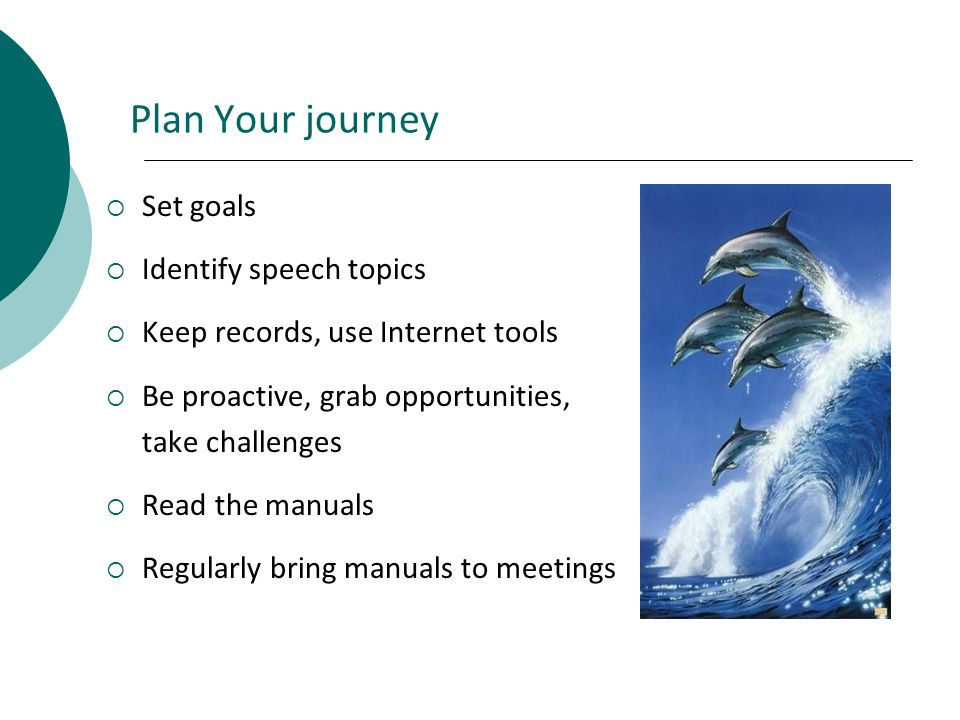 Plan Your journey Set goals Identify speech topics