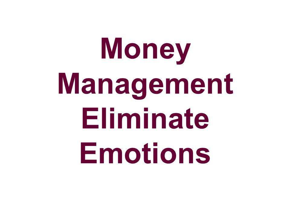 Money Management Eliminate Emotions