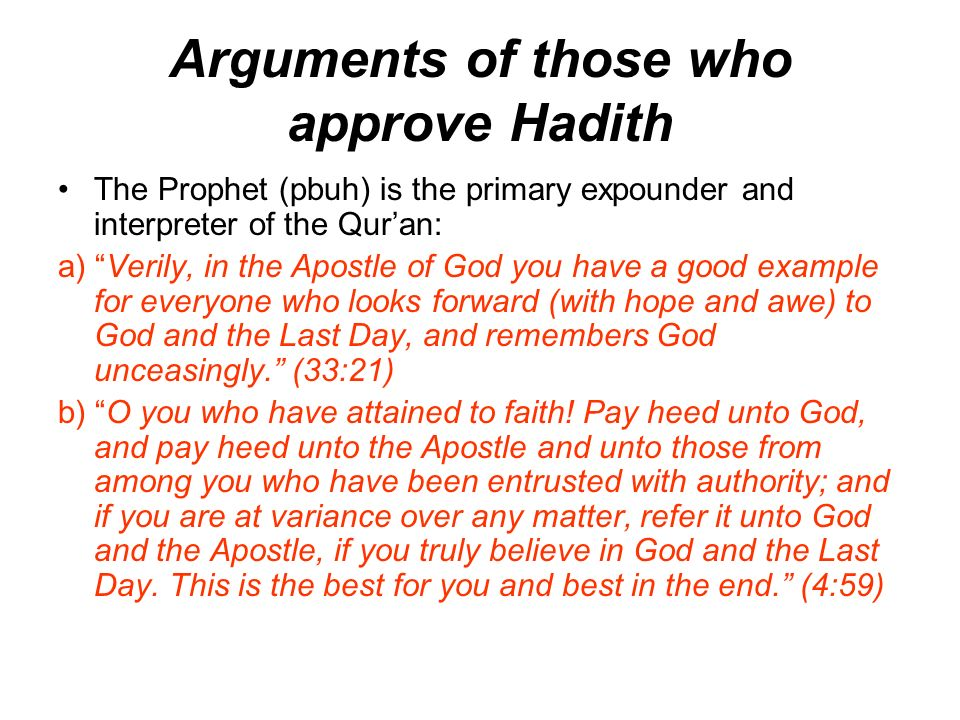 Arguments of those who approve Hadith