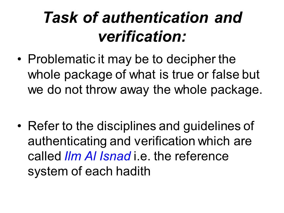 Task of authentication and verification: