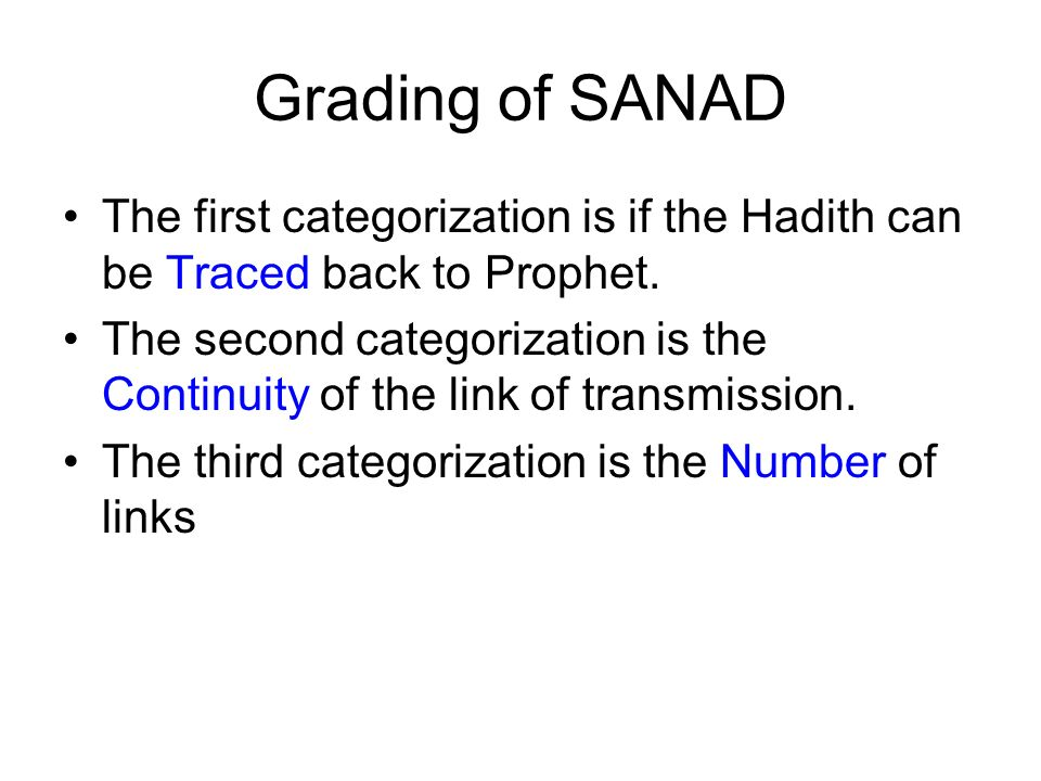 Grading of SANAD The first categorization is if the Hadith can be Traced back to Prophet.
