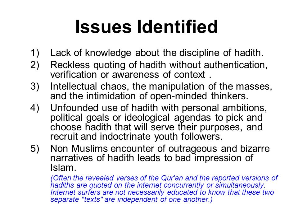 Issues Identified Lack of knowledge about the discipline of hadith.