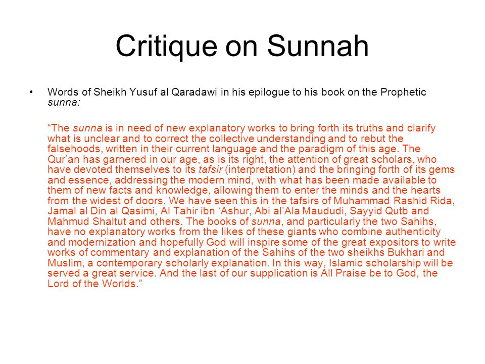 Critique on Sunnah Words of Sheikh Yusuf al Qaradawi in his epilogue to his book on the Prophetic sunna: