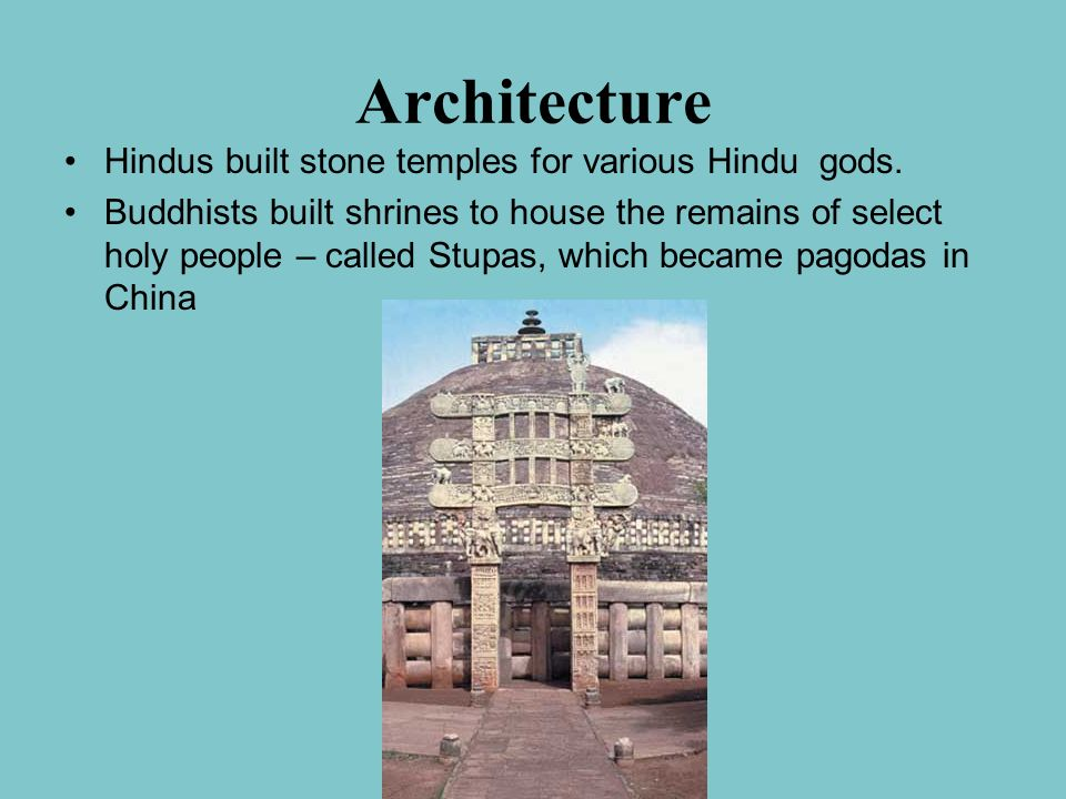 Architecture Hindus built stone temples for various Hindu gods.