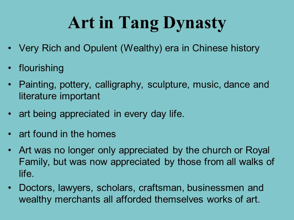 Art in Tang Dynasty Very Rich and Opulent (Wealthy) era in Chinese history. flourishing.