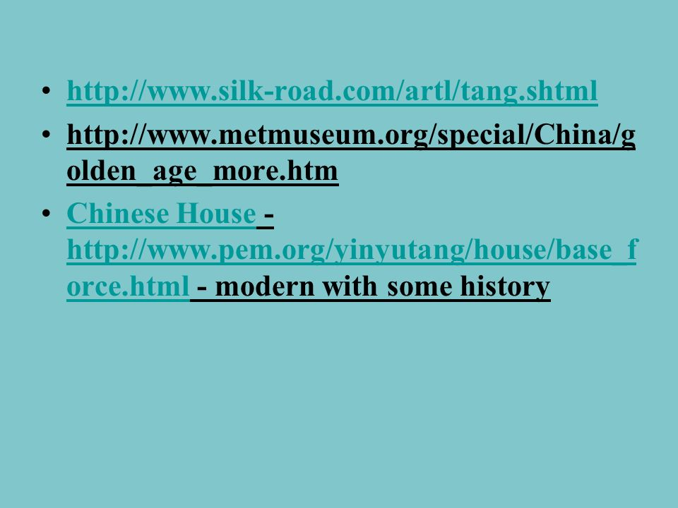 http://www.silk-road.com/artl/tang.shtml http://www.metmuseum.org/special/China/golden_age_more.htm.