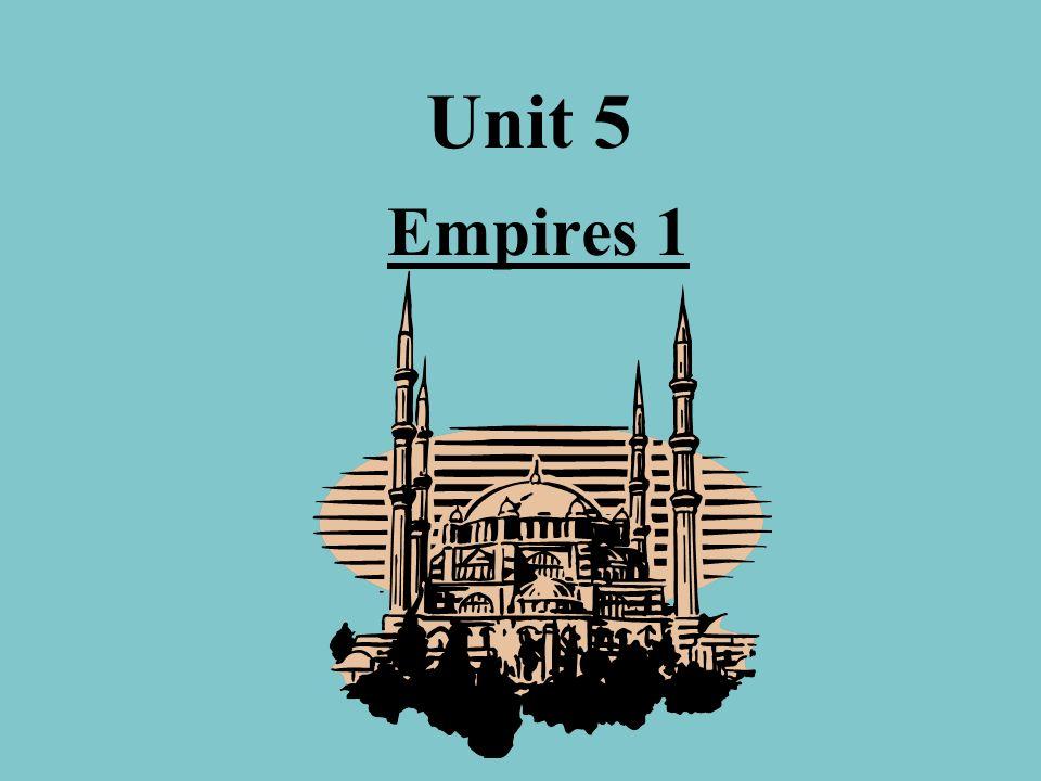 Unit 5 Empires 1