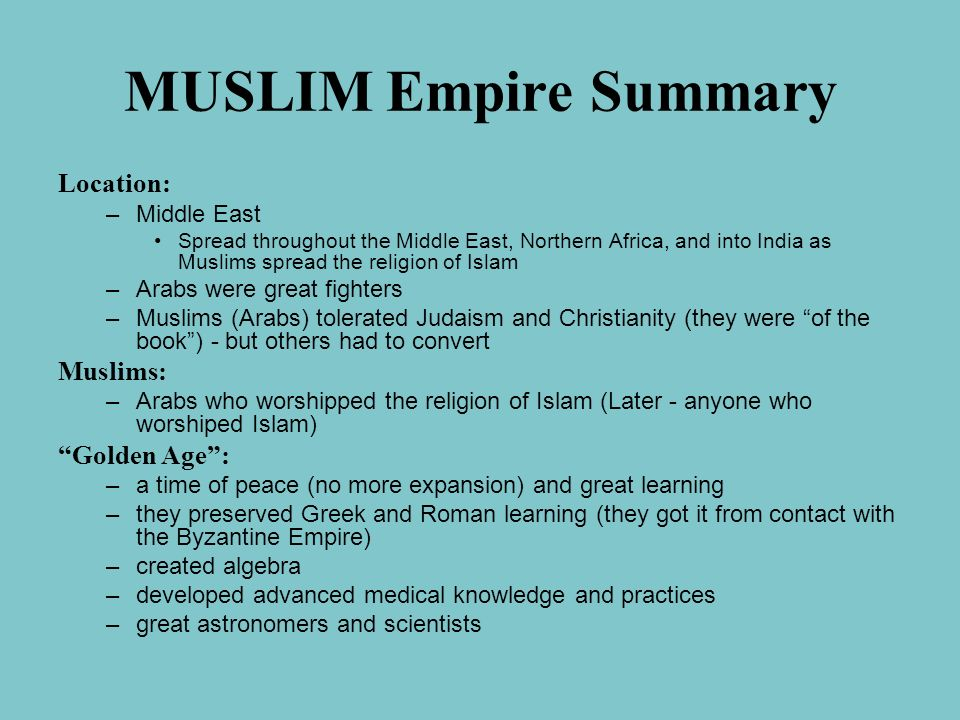MUSLIM Empire Summary Location: Muslims: Golden Age : Middle East