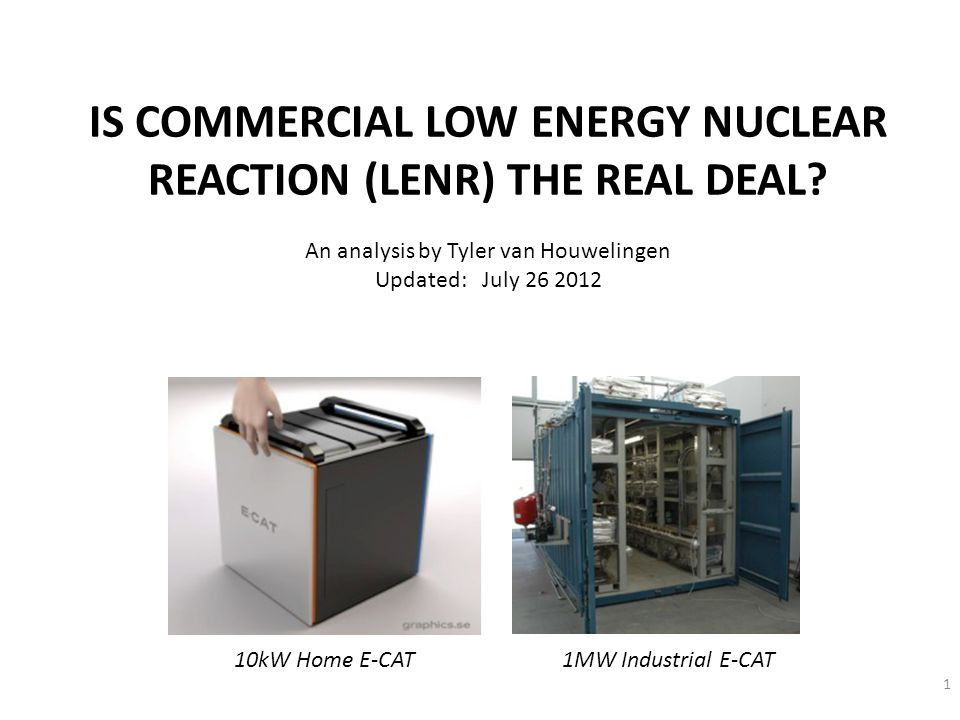 IS COMMERCIAL LOW ENERGY NUCLEAR REACTION (LENR) THE REAL DEAL