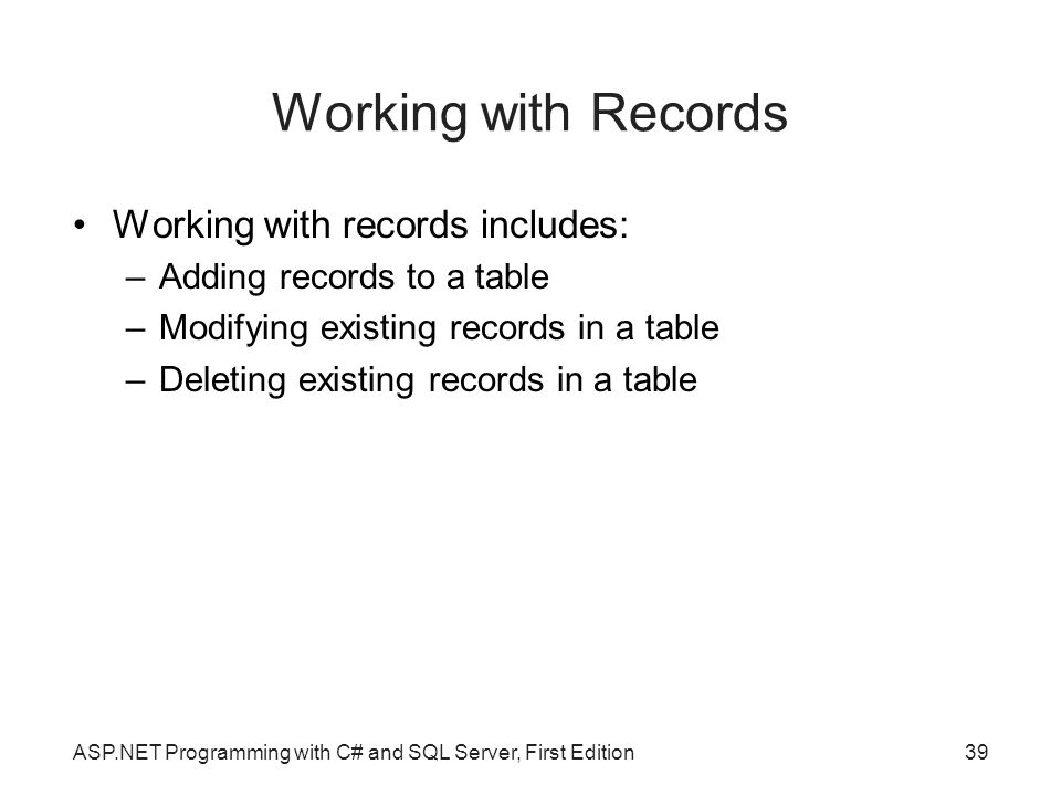 Working with Records Working with records includes: