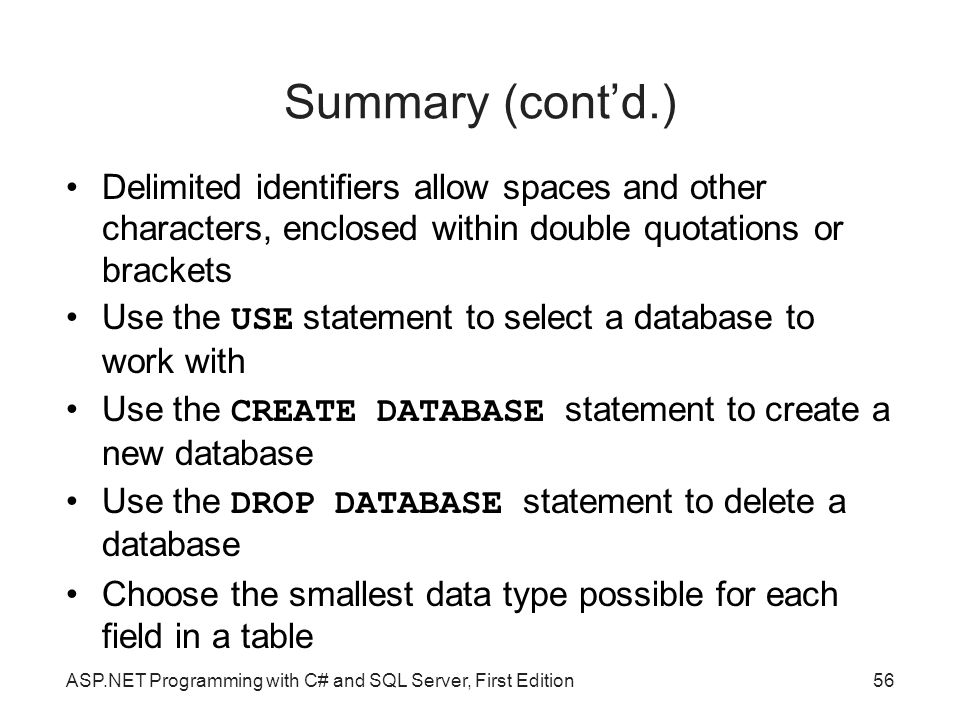 Summary (cont'd.)‏ Delimited identifiers allow spaces and other characters, enclosed within double quotations or brackets.
