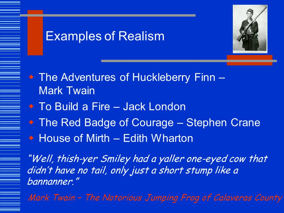 a style that characterize realism in the adventure of huckleberry finn By the time he wrote huckleberry finn, samuel clemens had come to believe   of both the issues huckleberry finn raises and the vernacular style in which it.