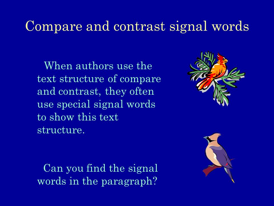 signal words compare contrast essays A list of phrases that can be used with a specific tense and a short writing activity to practice using the tenses  signal words - compare and contrast by dmule.