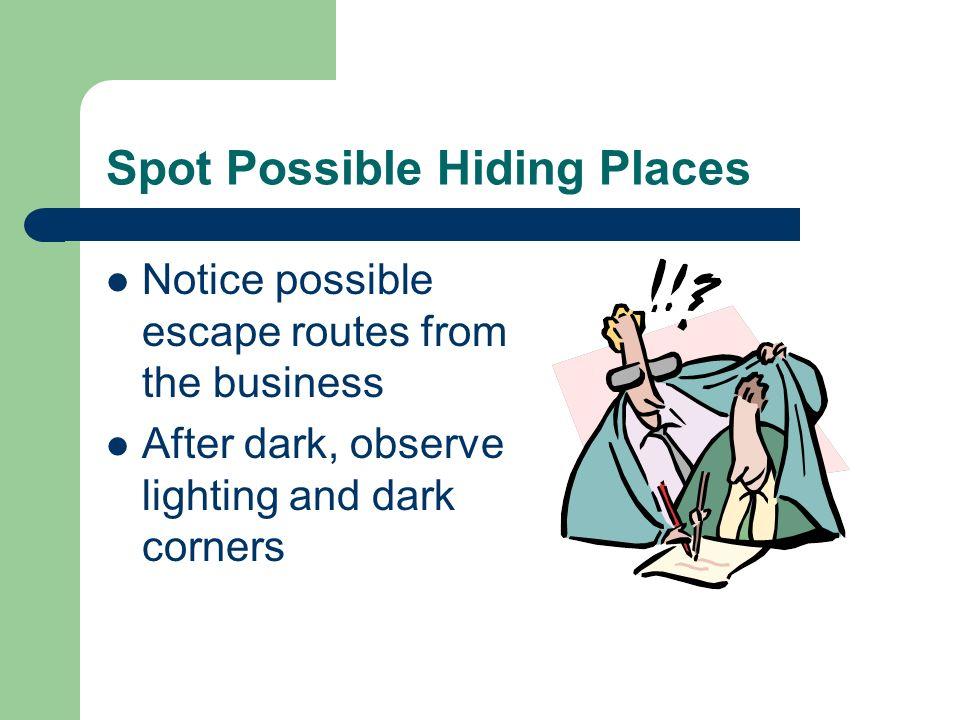Spot Possible Hiding Places