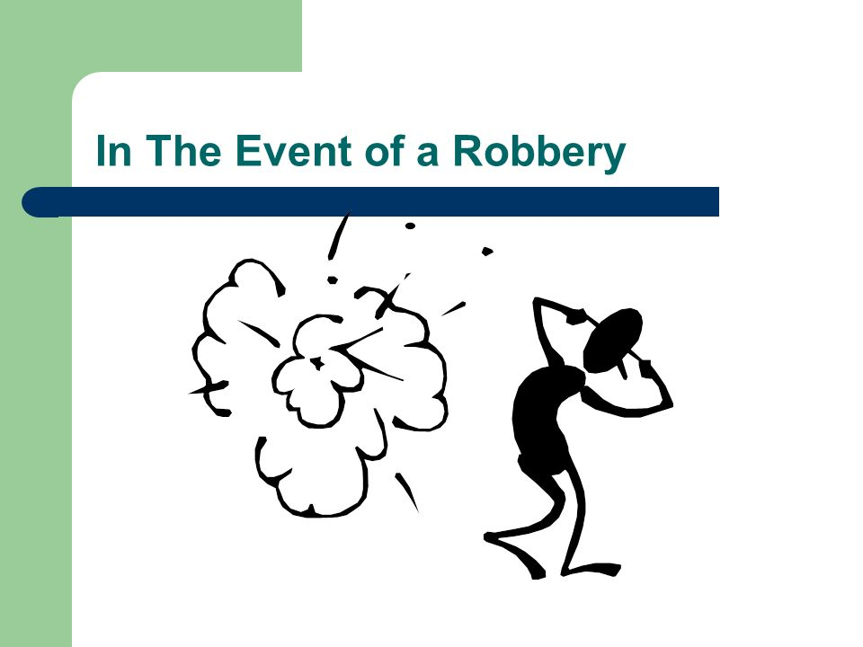 In The Event of a Robbery