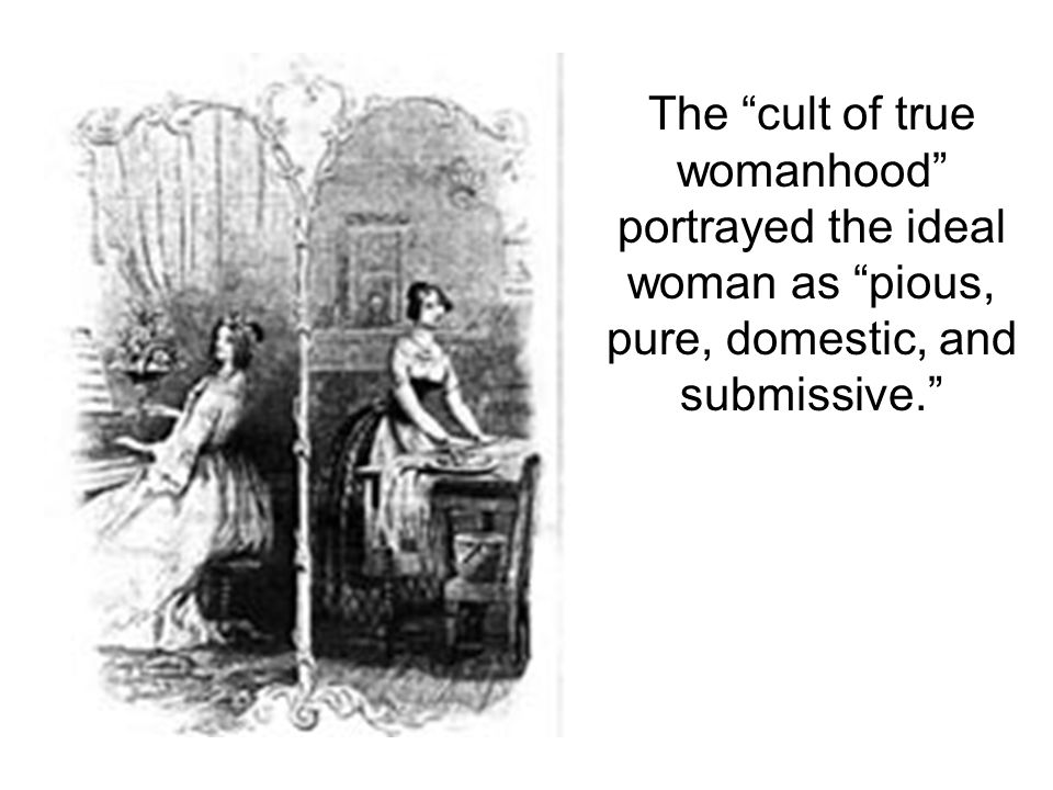 "cult of true womanhood outline The cult of domesticity  ""the cult of true womanhood: 1820-1860,"" by barbara welter nationalhumanitiescenterorg 15 it should also be remembered, that when an ."