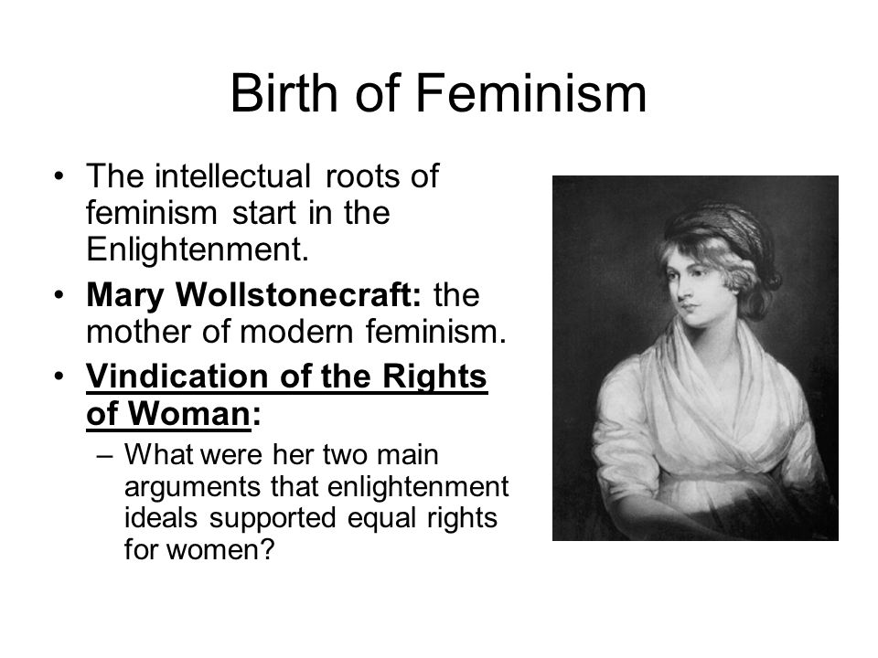 "mary wollstonecraft and feminism Wollstonecraft was a radical thinker, vilified for her feminist ideas, and even called a ""hyena in petticoats"" by one british politician, horace walpole."