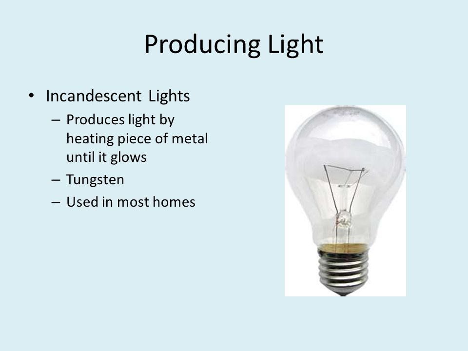 Producing Light Incandescent Lights