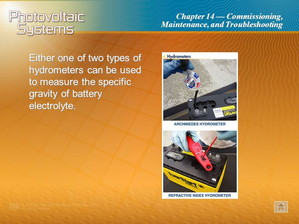 Either one of two types of hydrometers can be used to measure the specific gravity of battery electrolyte.