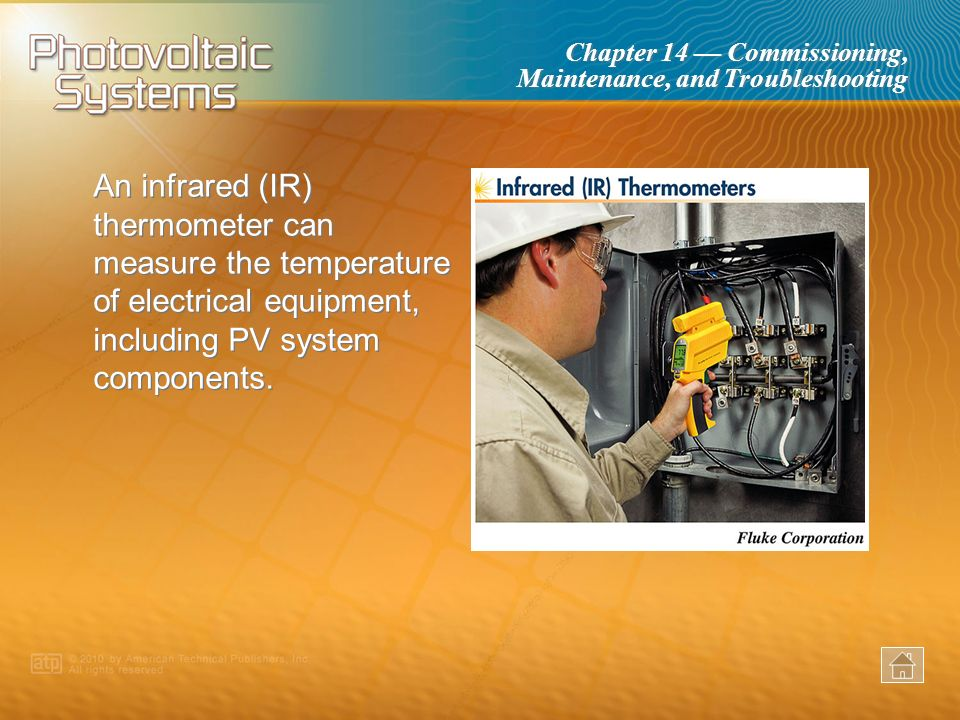 An infrared (IR) thermometer can measure the temperature of electrical equipment, including PV system components.