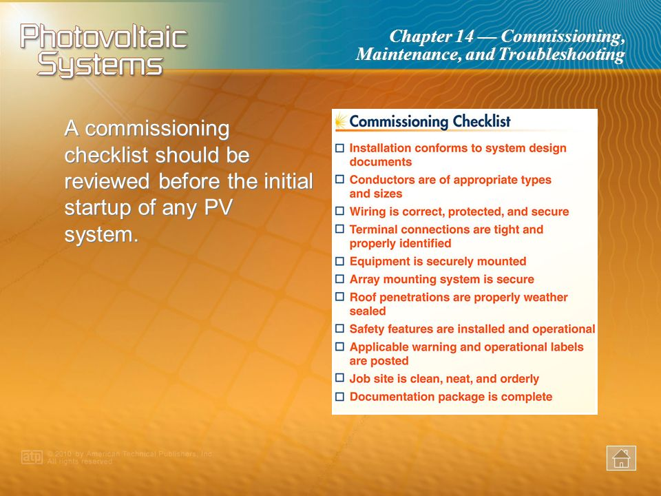 A commissioning checklist should be reviewed before the initial startup of any PV system.