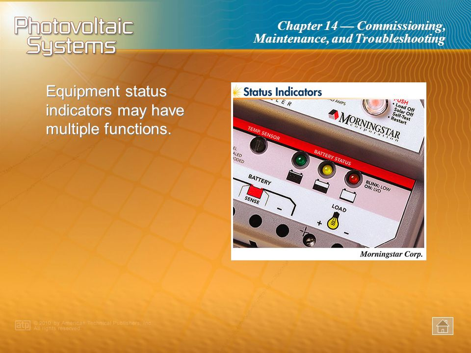 Equipment status indicators may have multiple functions.