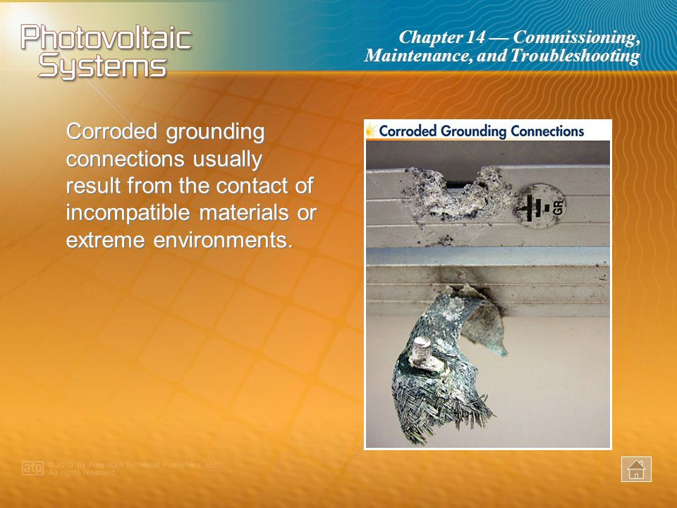 Corroded grounding connections usually result from the contact of incompatible materials or extreme environments.