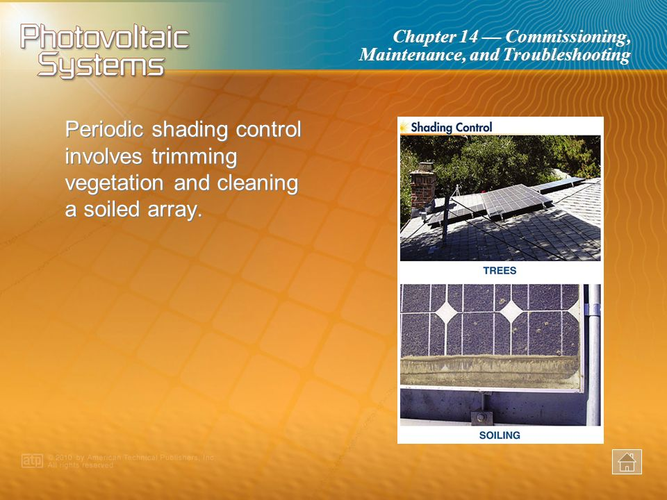 Periodic shading control involves trimming vegetation and cleaning a soiled array.