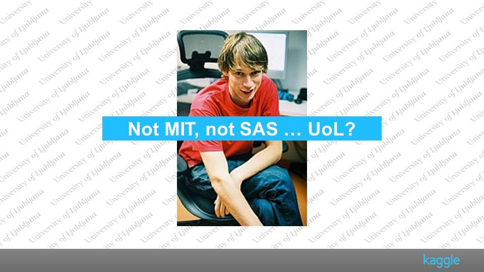 Additional slides Not MIT, not SAS … UoL