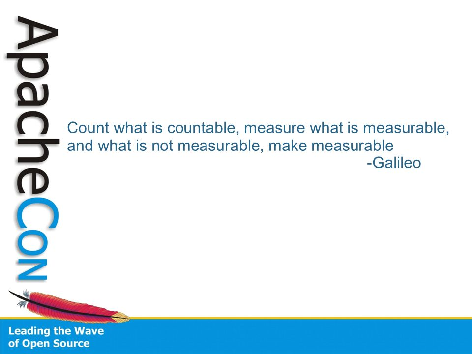 Count what is countable, measure what is measurable, and what is not measurable, make measurable -Galileo
