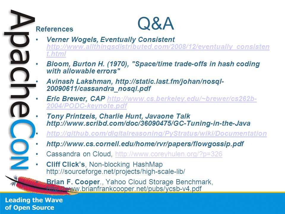 Q&A References. Verner Wogels, Eventually Consistent http://www.allthingsdistributed.com/2008/12/eventually_consisten t.html.