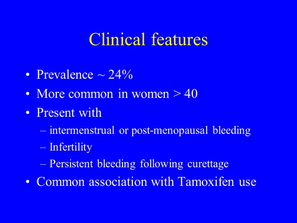 Clinical features Prevalence ~ 24% More common in women > 40