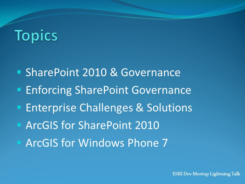 Topics SharePoint 2010 & Governance Enforcing SharePoint Governance