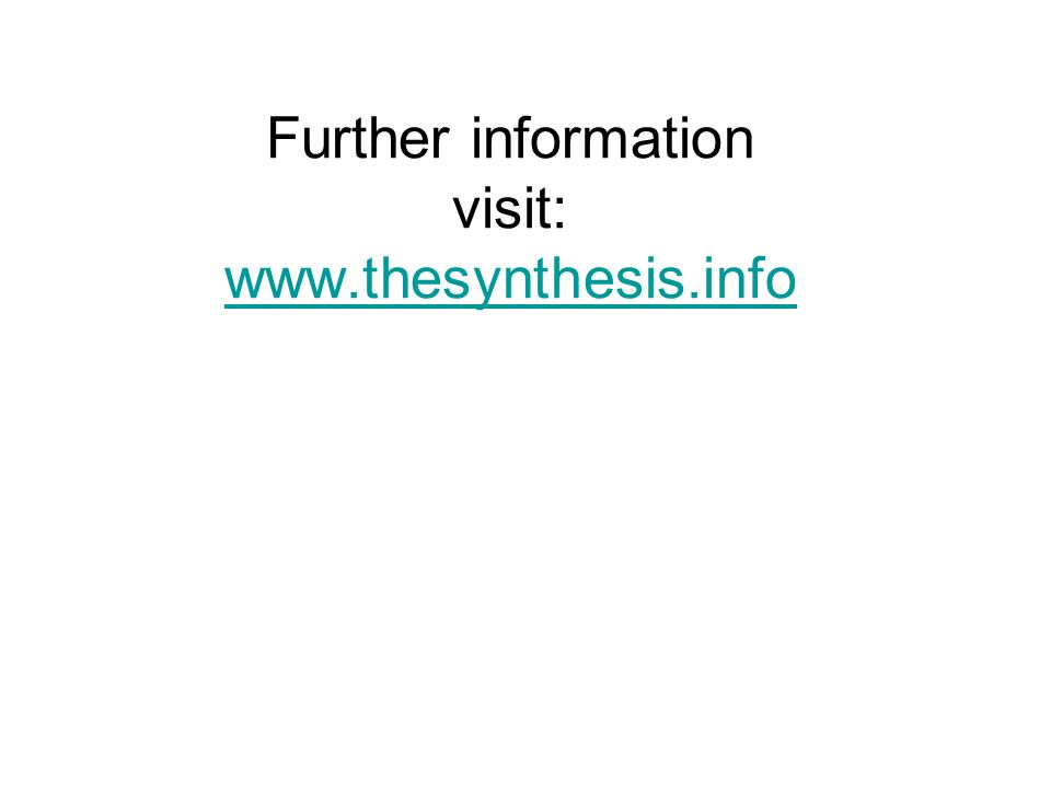 Further information visit: www.thesynthesis.info