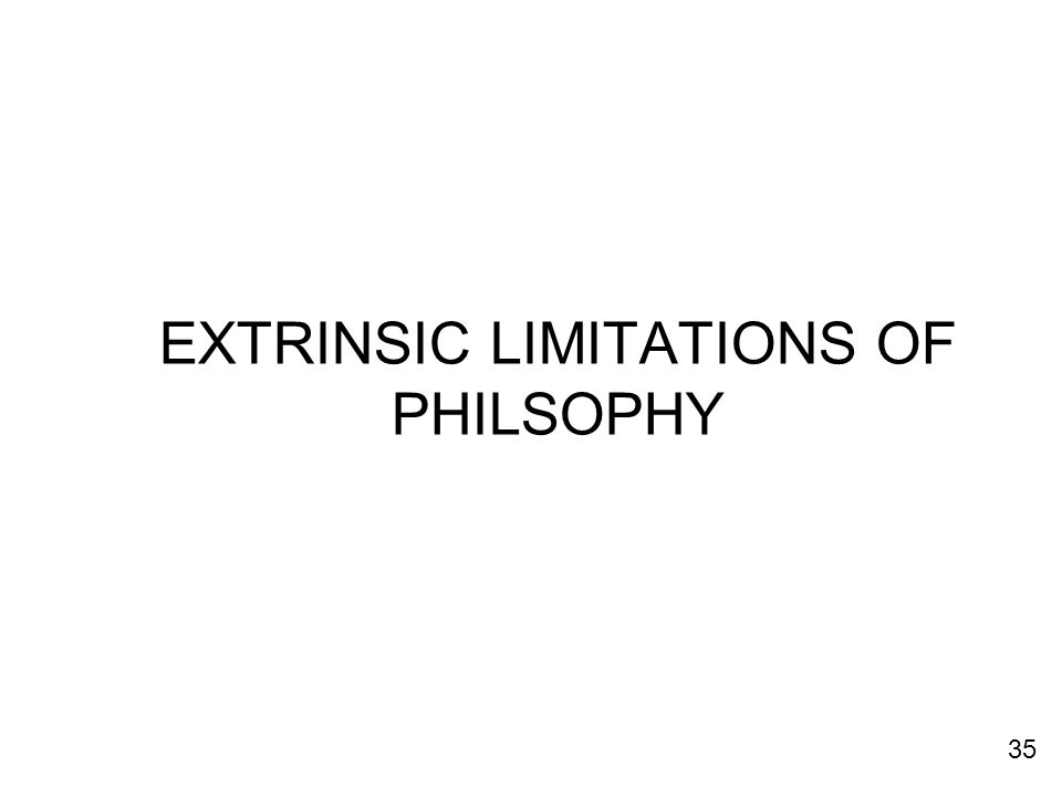 EXTRINSIC LIMITATIONS OF PHILSOPHY