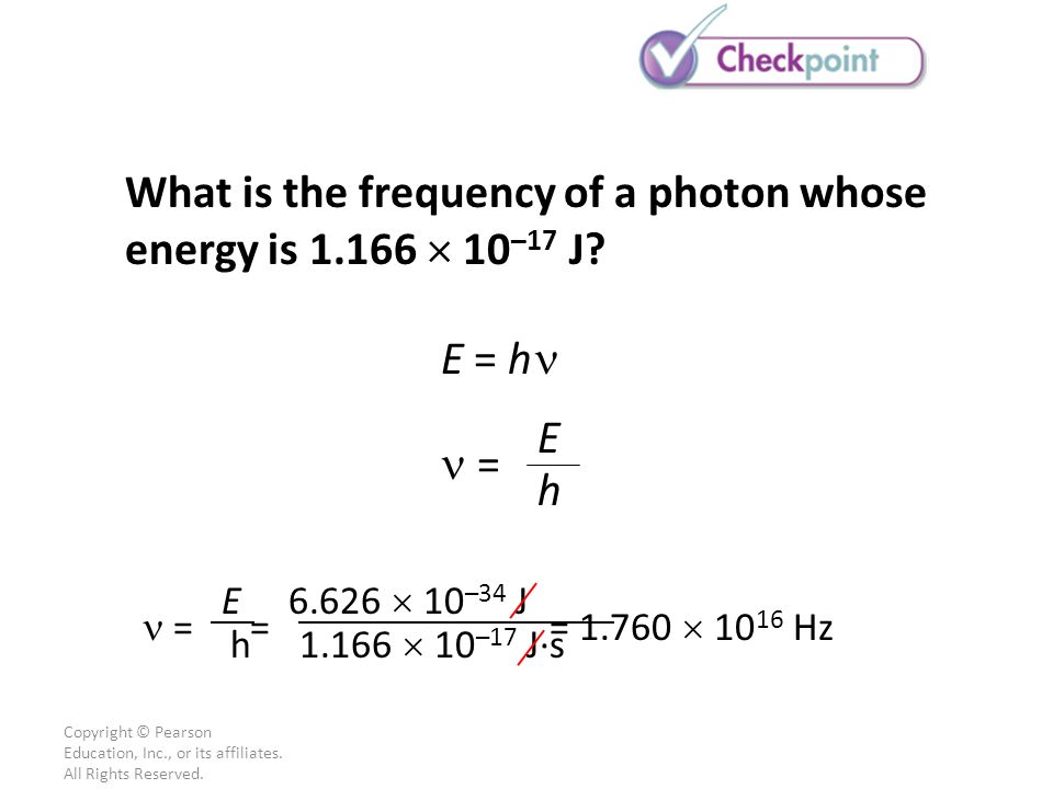 What is the frequency of a photon whose energy is  10–17 J