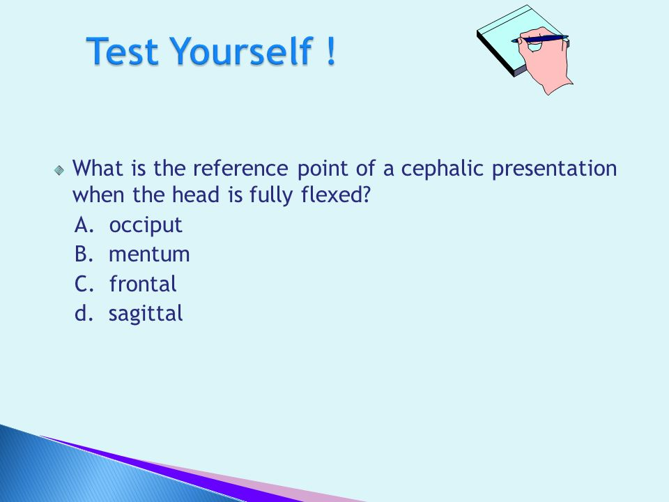 Test Yourself ! What is the reference point of a cephalic presentation when the head is fully flexed