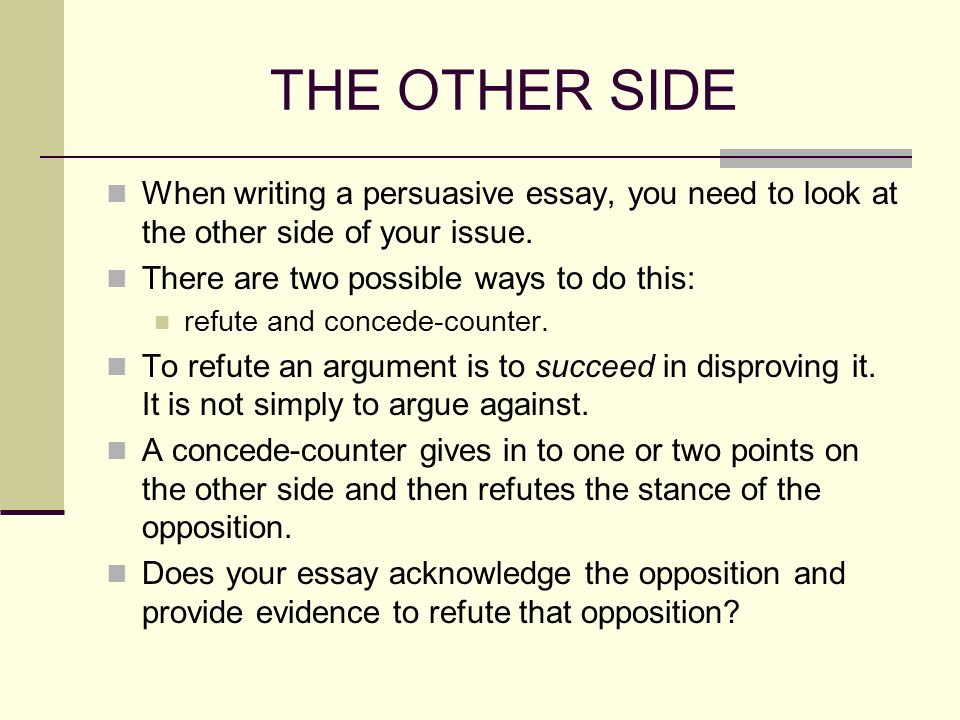 what do you need to have in a persuasive essay It can be easily imagined that this covers a vast variety of scenarios in which you  need to be clear and persuasive: arguing that you should be given the job you.