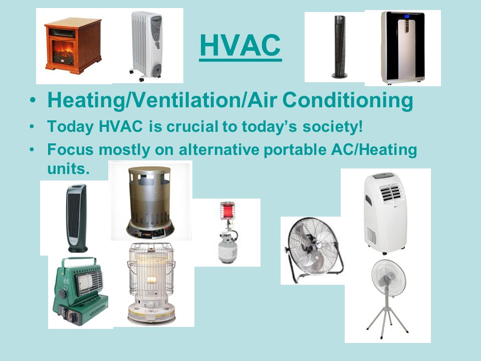 HVAC Heating/Ventilation/Air Conditioning