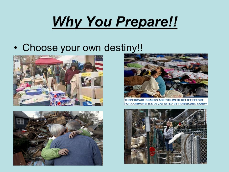 Why You Prepare!! Choose your own destiny!!