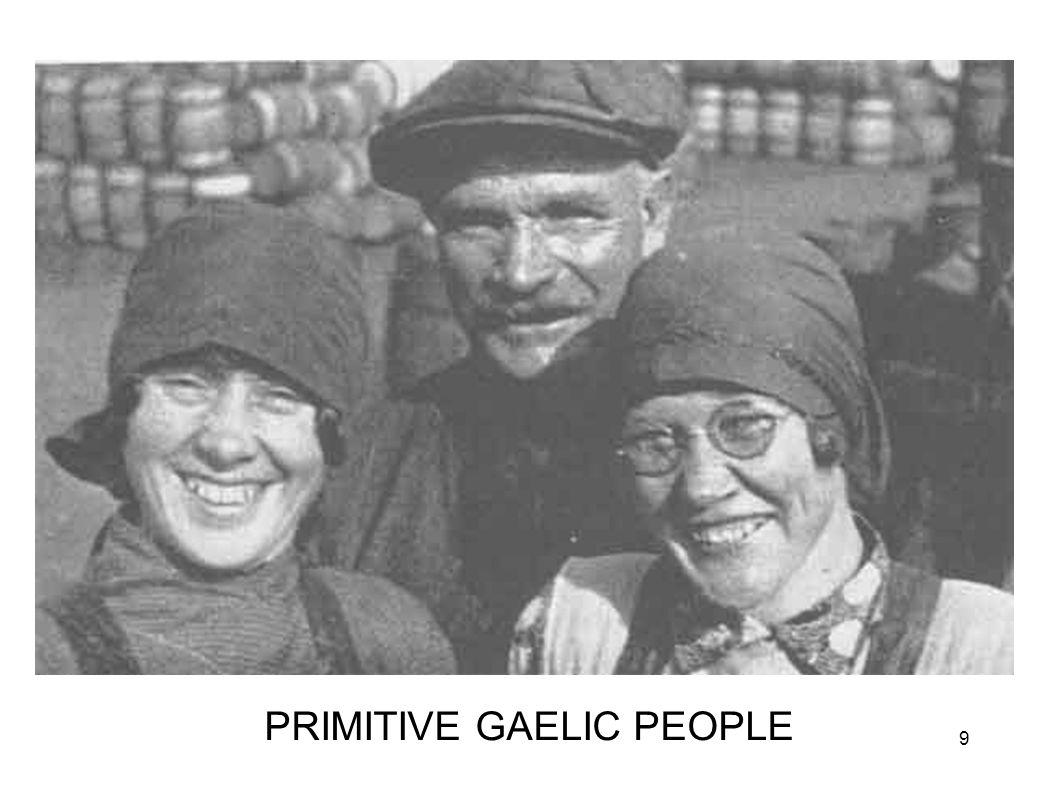 PRIMITIVE GAELIC PEOPLE