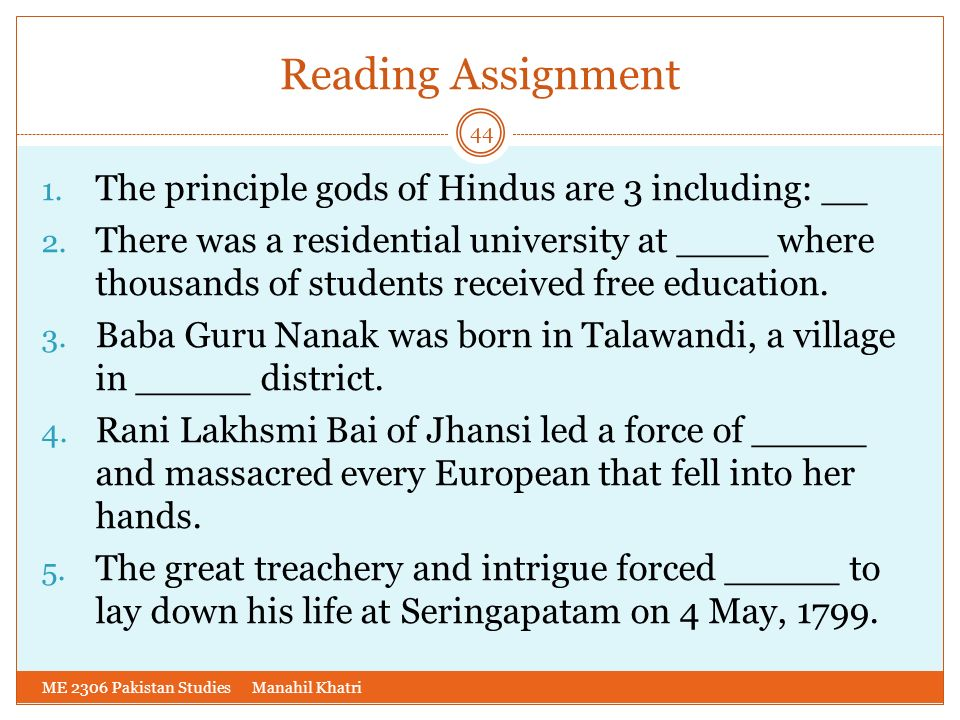 Reading Assignment The principle gods of Hindus are 3 including: __