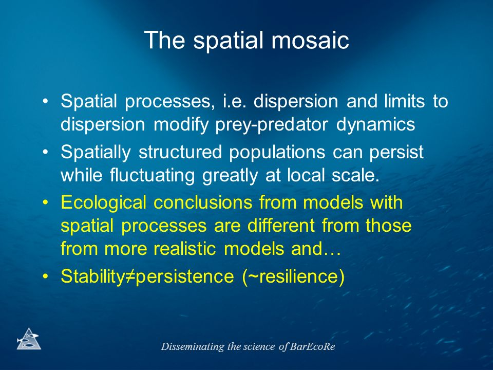 The spatial mosaic Spatial processes, i.e. dispersion and limits to dispersion modify prey-predator dynamics.