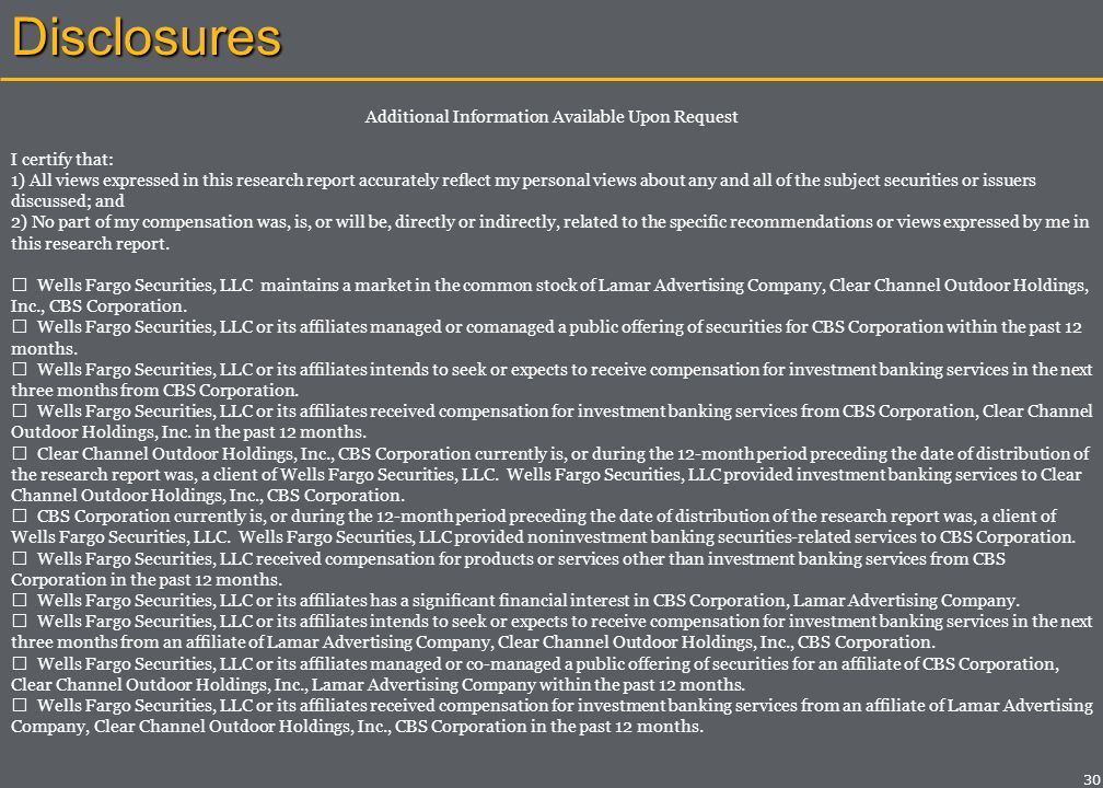Disclosures CBS: Risks include a downturn in the economic/advertising environment and/or ratings weakness (radio and TV).