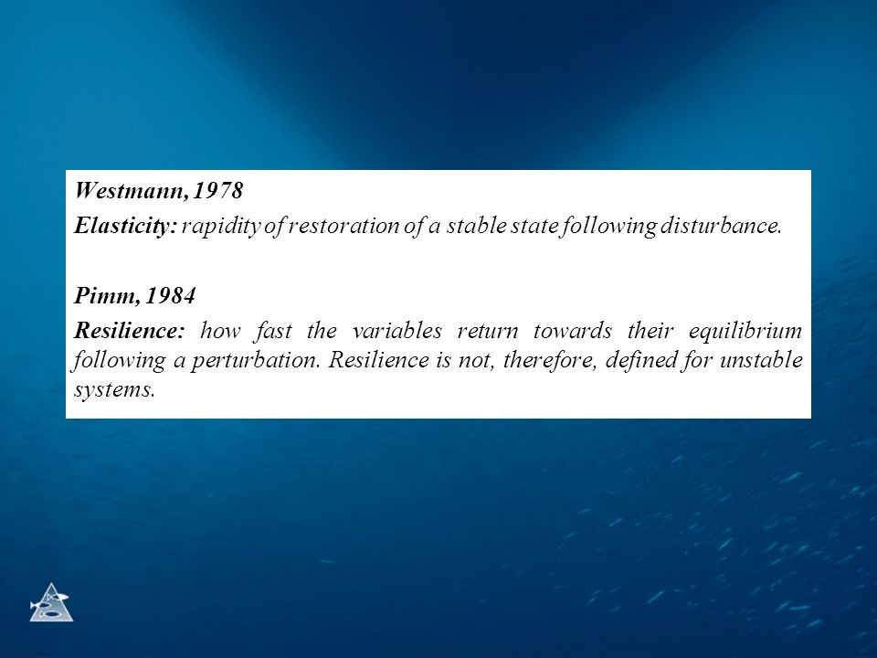Westmann, 1978 Elasticity: rapidity of restoration of a stable state following disturbance.