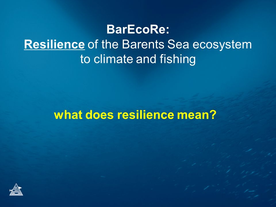 BarEcoRe: Resilience of the Barents Sea ecosystem to climate and fishing