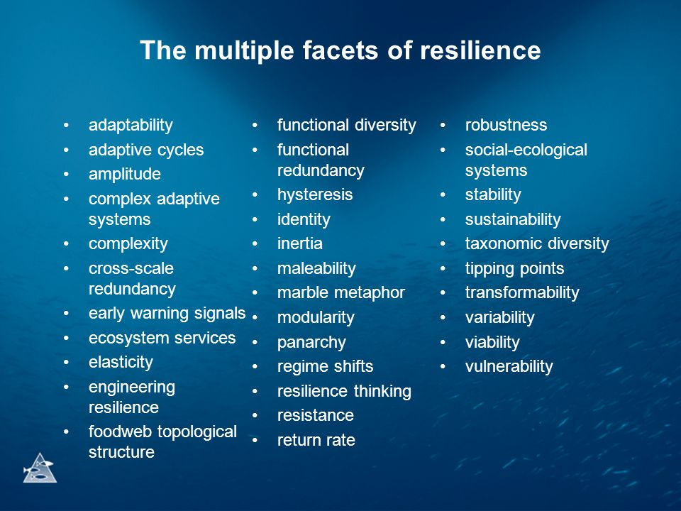 The multiple facets of resilience