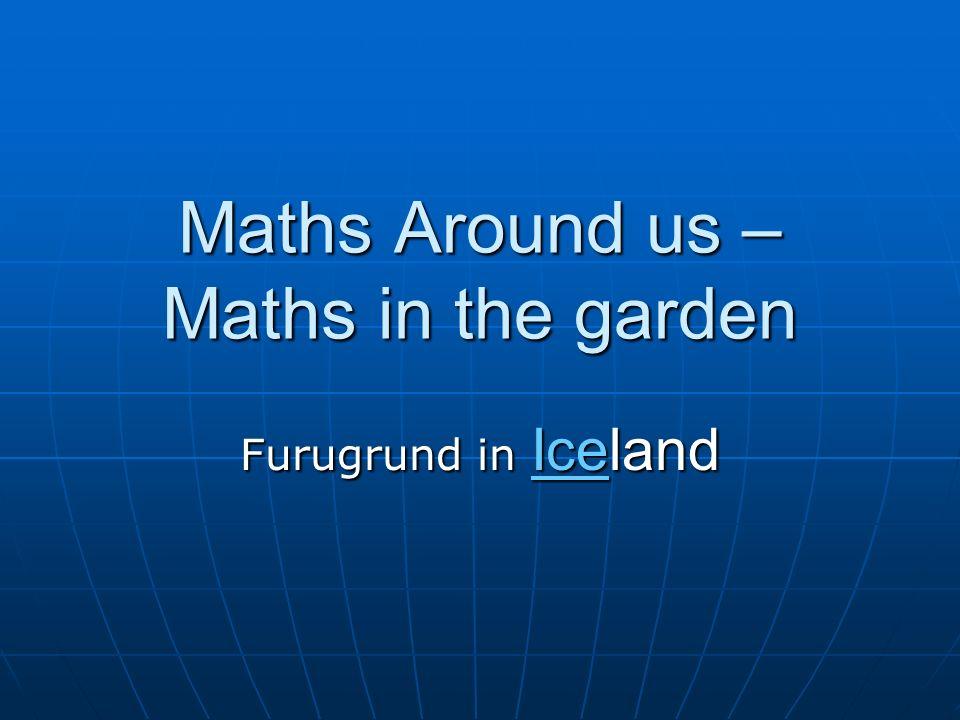 Maths Around us – Maths in the garden